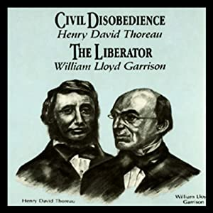 Civil Disobedience and the Liberator (Knowledge Products) Giants of Political Thought Series Audiobook