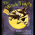 The Witch Family (       UNABRIDGED) by Eleanor Estes Narrated by Jane Jacobs