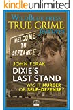 Dixie's Last Stand: Was It Murder or Self-Defense?