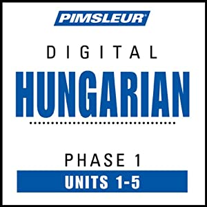 Hungarian Phase 1, Unit 01-05: Learn to Speak and Understand Hungarian with Pimsleur Language Programs | [Pimsleur]