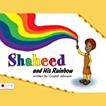Shaheed and His Rainbow | Crystal Johnson