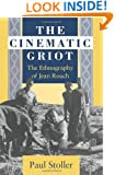 The Cinematic Griot: The Ethnography of Jean Rouch