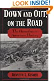 Down and Out, on the Road: The Homeless in American History