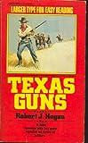 Texas Guns (0532124154) by Robert J. Hogan