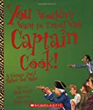 You Wouldn't Want to Travel with Captain Cook!: A Voyage You'd Rather Not Make (0531124460) by Bergin, Mark