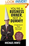 You're a Business Owner, Not a Dummy!...