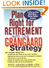 Plan Right for Retirement with the Grangaard Strategy