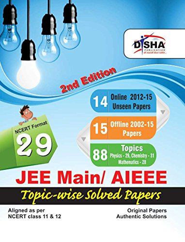 29 JEE Main/ AIEEE Topic-wise Solved Papers 2nd Edition (15 Offline + 14 Online) - NCERT Format (Old Edition)