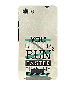 Better to Run Faster 3D Hard Polycarbonate Designer Back Case Cover for MIcromax Canvas Unite 3 Q372