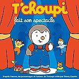 echange, troc Tchoupi - Tchoupi Fait Son Spectacle