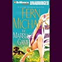 The Marriage Game (       UNABRIDGED) by Fern Michaels Narrated by Laural Merlington