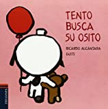 img - for Tento busca su osito / Tento Looks for His Teddy Bear (El Perrito Tento / Tento the Puppy) (Spanish Edition) book / textbook / text book