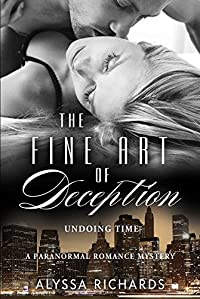 The Fine Art Of Deception: Undoing Time by Alyssa Richards ebook deal