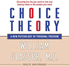 Choice Theory: A New Psychology of Personal Freedom | Livre audio Auteur(s) : William Glasser Narrateur(s) : John Meagher