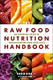 Raw Food Nutrition Handbook: An Essential Guide to Understanding Raw Food Diets