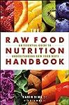 Raw Food Nutrition Handbook: An Essen...