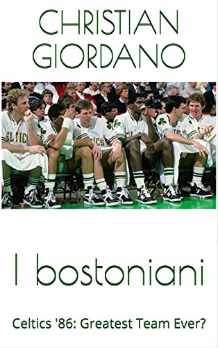 I bostoniani Celtics '86 Greatest Team Ever Hoops Memories PDF