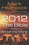 2012, the Bible, and the End of the World (0736926518) by Hitchcock, Mark