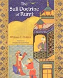 The Sufi Doctrine of Rumi (Spiritual Masters) (0941532887) by Chittick, William C.