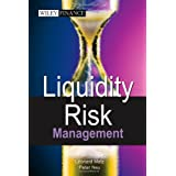 Liquidity Risk Measurement and Management: A Practitioner's Guide to Global Best Practices (Wiley Finance)by Leonard Matz