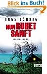 Nun ruhet sanft: Kriminalroman (Ein K...