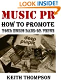 Music PR: How to Promote Your Band, Music or Venue: