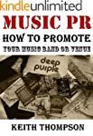 Music PR: How to Promote Your Band, M...