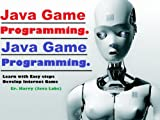 img - for Java Game Programming For Dummies (Dynamic Edition 2013) (Learn Easy Java Internet Game Programming For Dummies) book / textbook / text book