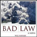 Bad Law: A Novel | Will Nathan