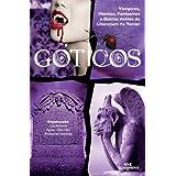 Góticos: Contos Clássicos - Vampiros, Múmias, Fantasmas e Outros Astros da Literatura de Terror (Série Instalação...