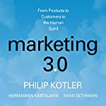 Marketing 3.0: From Products to Customers to the Human Spirit | Philip Kotler,Hermawan Kartajaya,Iwan Setiawan