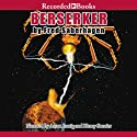 Berserker: Berserker, Book 12 Audiobook by Fred Saberhagen Narrated by Aaron Lustig, Henry Strozier