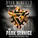 The Park Service: Book One of the Park Service Trilogy Audiobook by Ryan Winfield Narrated by Michael Braun