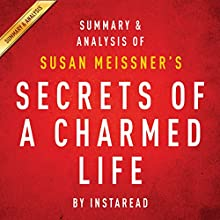 Secrets of a Charmed Life by Susan Meissner | Summary and Analysis (       UNABRIDGED) by Instaread Narrated by Michael Gilboe