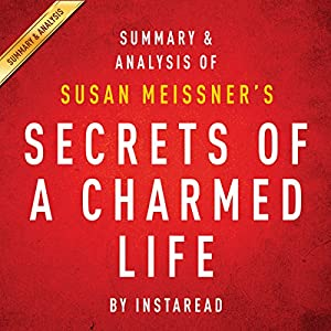 Secrets of a Charmed Life by Susan Meissner | Summary and Analysis Audiobook