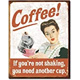 Coffee If You're Not Shaking You Need Another Cup Distressed Retro Vintage Tin Sign