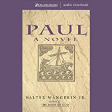 Paul Audiobook by Walter Wangerin Jr. Narrated by Walter Wangerin Jr.