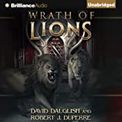 Wrath of Lions: The Breaking World, Book 2 | [David Dalglish, Robert J. Duperre]