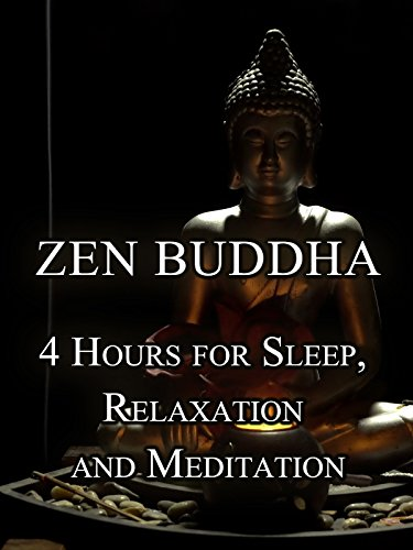 Zen Buddha, 4 hours for sleep, relaxation and meditation