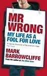 Mr Wrong: Lover, loser or Ladies' Man...