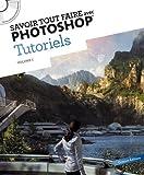 Savoir tout faire avec Photoshop, Tutoriels : Volume 1 (1CD)