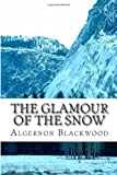 Algernon Blackwood The Glamour of the Snow