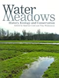 img - for Water Meadows: History, Ecology and Conservation book / textbook / text book