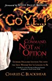 """Go Ye . . . !"" A Command, Not an Option: Extreme Measures Igniting You into the Soul Winner You've Longed to Be"
