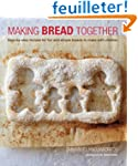 Making Bread Together: Step-by-Step R...