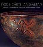 img - for For Hearth and Altar: African Ceramics from the Keith Achepohl Collection by Berzock, Kathleen Bickford (2005) Hardcover book / textbook / text book