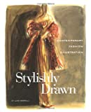 Stylishly Drawn: Contemporary Fashion Illustration
