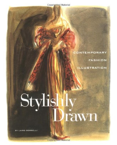 Stylishly Drawn: Contemporary Fashion Illustration