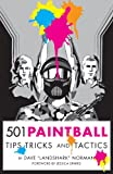 501 Paintball Tips, Tricks, and Tactics
