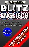 ENGLISCH LERNEN - BLITZ ENGLISCH: Der schnelle Weg einfach Englisch zu lernen. Die wichtigsten 850 W�rter um sich leicht auszudr�cken. Kostenloses Autolern-Ticket f�r Anf�nger inklusive!